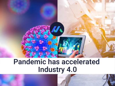 Pandemic has accelerated Industry 4.0