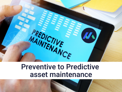 Preventive to Predictive asset maintenance