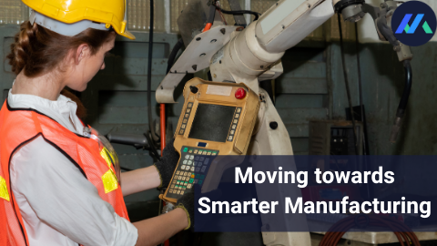 Moving Towards Smart Manufacturing