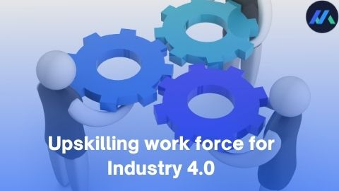 Upskilling work force for Industry 4.0