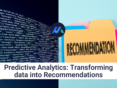 Predictive analytics: Transforming data into Recommendations